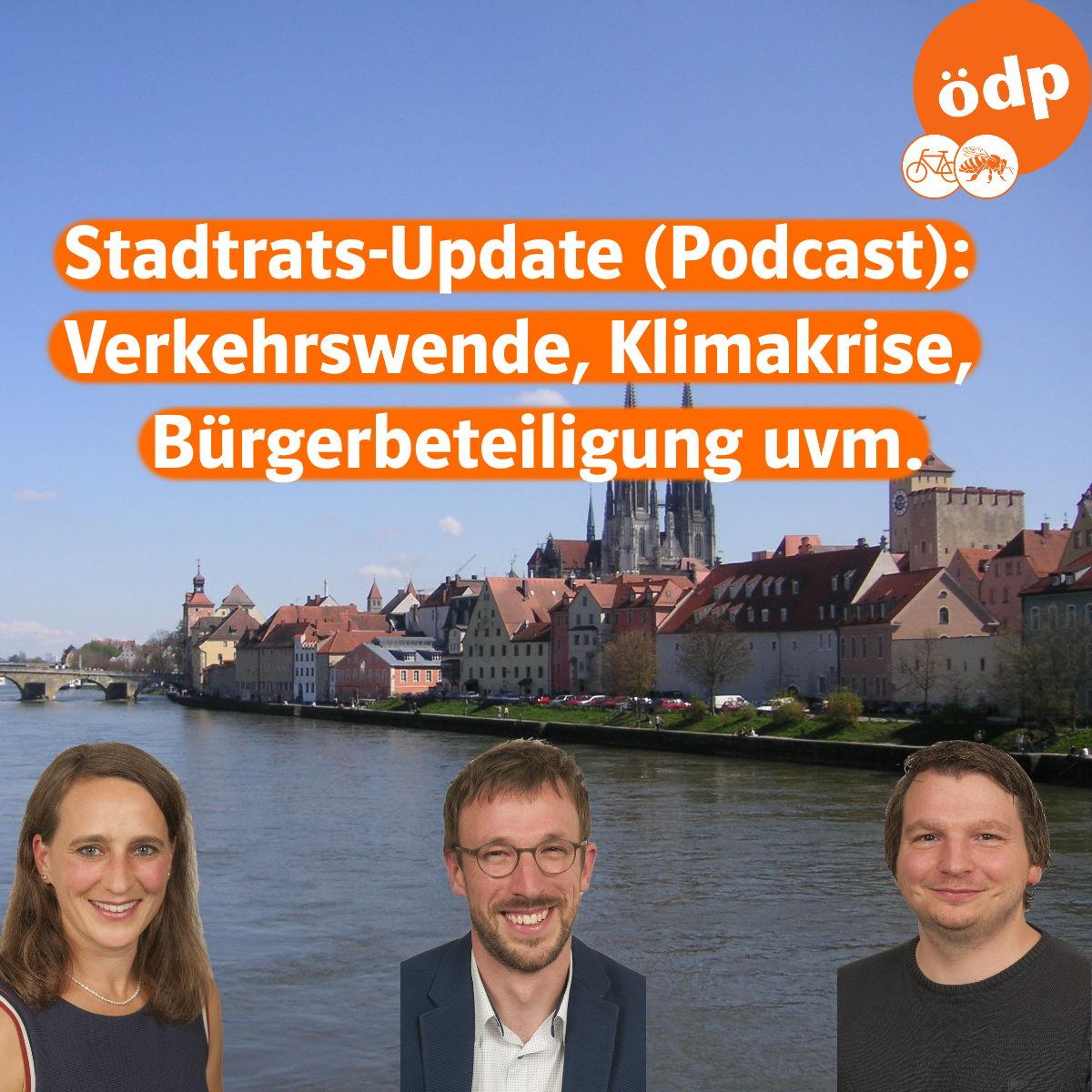 Stadtrats-Update Podcast: Verkehrswende, Klimakrise, Bürgerbeteiligung mit Astrid Lamby, Benedikt Suttner, Robert Fischer aus Regensburg